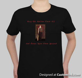 May We Outlive Them T-Shirt